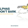 ALPHAS DON'T BARK – Metaphors to Motivate Organization Change