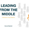 LEADING FROM THE MIDDLE — Collaboration through Metaphors