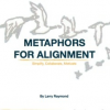 METAPHORS FOR ALIGNMENT — Simplify, Collaborate, Motivate